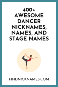 Dancer nicknames