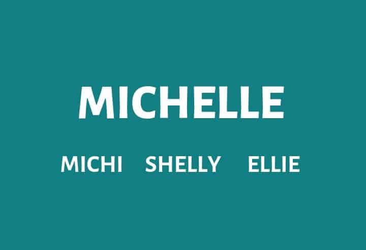 Nicknames for Michelle