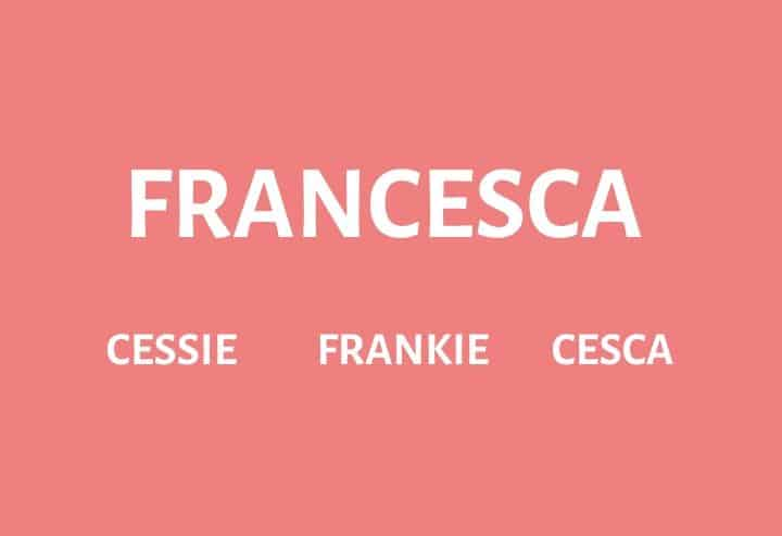 Nicknames for Francesca
