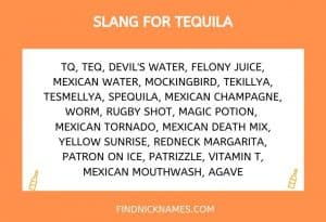 Slang for Tequila